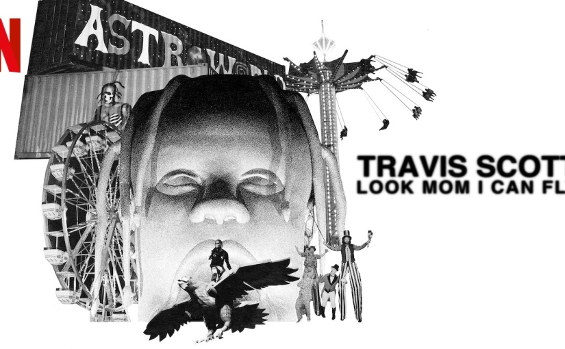 A Recap of Travis Scott's Look Mom I Can FlyDocumentary